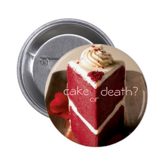 Cake or Death? 3 Pinback Button