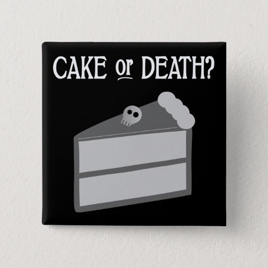 Cake or Death? Button