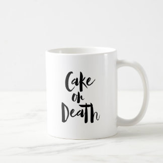 Cake or Death Typography White Mug