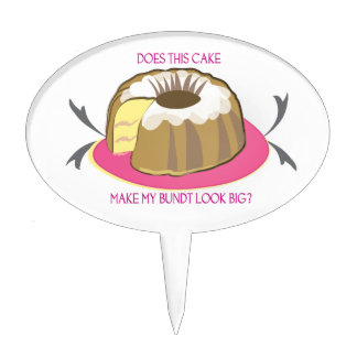 Cake Pick: Does This Cake Make My Bundt Look Big? Cake Topper
