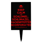 [Skull crossed bones] keep calm and schlemiel, schlimazel, hasenpfeffer incorporated!  Cake Picks