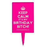 [Crown] keep calm it's my birthday bitch!  Cake Picks