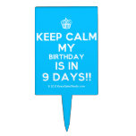 [Cupcake] keep calm my birthday is in 9 days!!  Cake Picks
