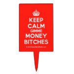[Crown] keep calm gimme money bitches  Cake Picks
