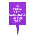 [Crown] dinna fash sassenach je suis prest  Cake Picks