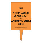 [Crown] keep calm and eat at wrapworks deli  Cake Picks