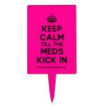 [Crown] keep calm till the meds kick in  Cake Picks