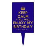 [Crown] keep calm y'all will enjoy my birthday  Cake Picks