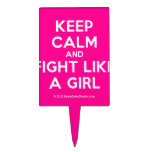 keep calm and fight like a girl  Cake Picks