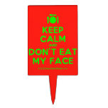 [Cutlery and plate] keep calm and don't eat my face  Cake Picks