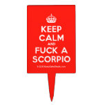 [Crown] keep calm and fuck a scorpio  Cake Picks