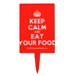 [Crown] keep calm and eat your food  Cake Picks
