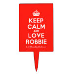 [Crown] keep calm and love robbie  Cake Picks