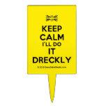 [UK Flag] keep calm i'll do it dreckly  Cake Picks