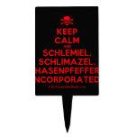 [Skull crossed bones] keep calm and schlemiel, schlimazel, hasenpfeffer incorporated!  Cake Picks