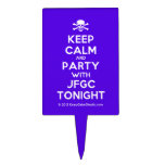 [Skull crossed bones] keep calm and party with jfgc tonight  Cake Picks