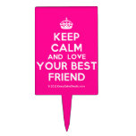 [Crown] keep calm and love your best friend  Cake Picks