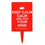 [Two hearts] keep calm calm and love your mom  Cake Picks