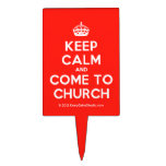 [Crown] keep calm and come to church  Cake Picks