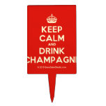 [Crown] keep calm and drink champagne  Cake Picks
