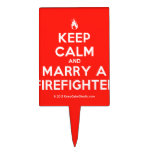 [Campfire] keep calm and marry a firefighter  Cake Picks