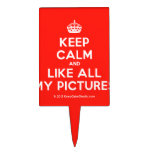 [Crown] keep calm and like all my pictures  Cake Picks