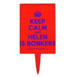 [Crown] keep calm and helen is bonkers  Cake Picks