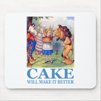 CAKE WILL MAKE IT BETTER MOUSE PAD