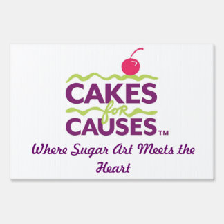 Cakes for Causes Yard Sign