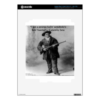 Calamity Jane Humor Quote Gifts Tees & Cards iPad 3 Decal
