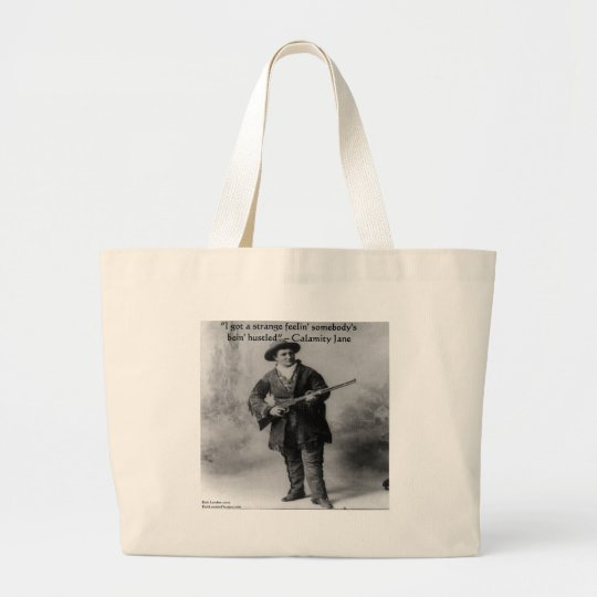Calamity Jane Humor Quote Gifts Tees & Cards Large Tote Bag
