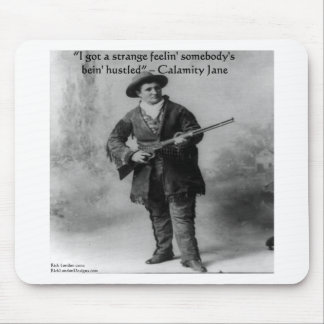 Calamity Jane Humor Quote Gifts Tees & Cards Mouse Pads