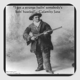 Calamity Jane Humor Quote Gifts Tees & Cards Square Sticker