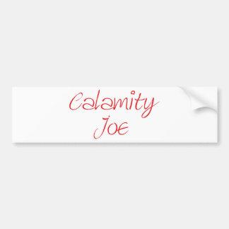 Calamity Joe Bumper Sticker