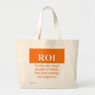 Calculating Your Return on Investment (3) Large Tote Bag