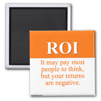 Calculating Your Return on Investment (3) Magnet