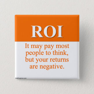Calculating Your Return on Investment (3) Pinback Button