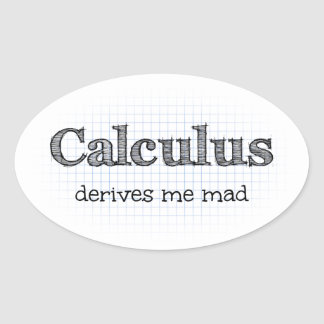Calculus Derives Me Mad Math Humor Stickers