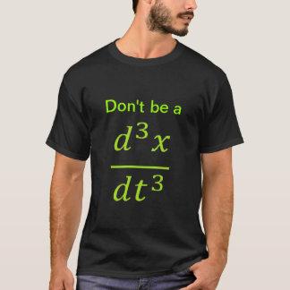 calculus/physics joke T-Shirt