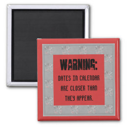 calendar date warning joke magnet