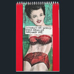 "CALENDAR FILLED WITH BAD GIRL ART<br><div class=""desc"">There is a different image and saying for each month. At the end of the year,  frame the ones you like the best.</div>"