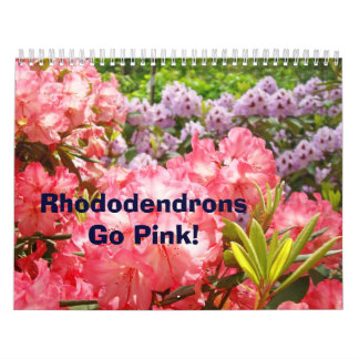 Calendars Rhododendrons Go Pink! Rhodies gifts