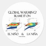 ¿Calentamiento del planeta? Cúlpelo en el EL Niño Pegatina Redonda