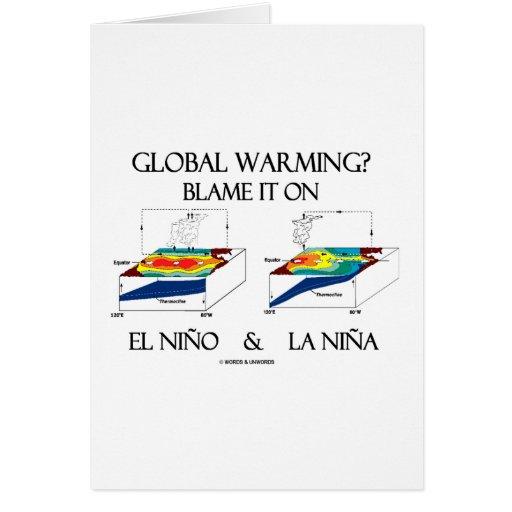 ¿Calentamiento del planeta? Cúlpelo en el EL Niño  Tarjeta