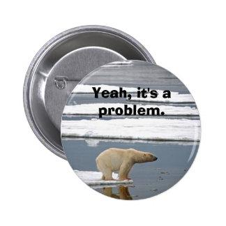 Calentamiento del planeta pin redondo de 2 pulgadas