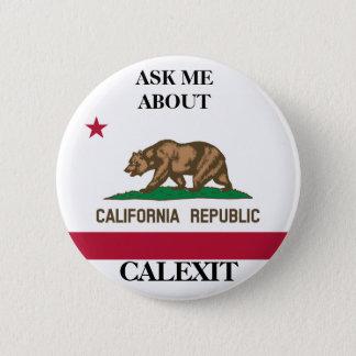 Calexit Ask Me Political Button
