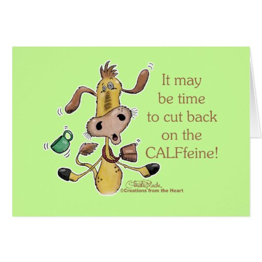 CALFfeine Cut Back Greeting Card