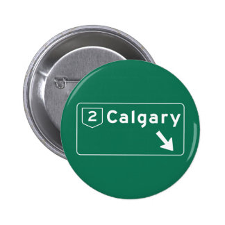 Calgary, Canada Road Sign 2 Inch Round Button