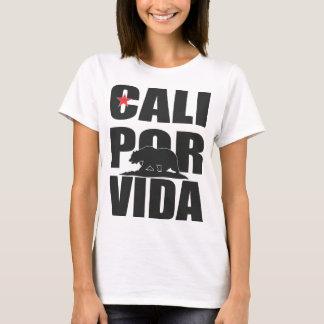 Cali Por Vida! (California For Life!) T-Shirt