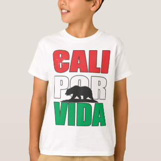 Cali Por Vida! (California For Life!) T-Shirt